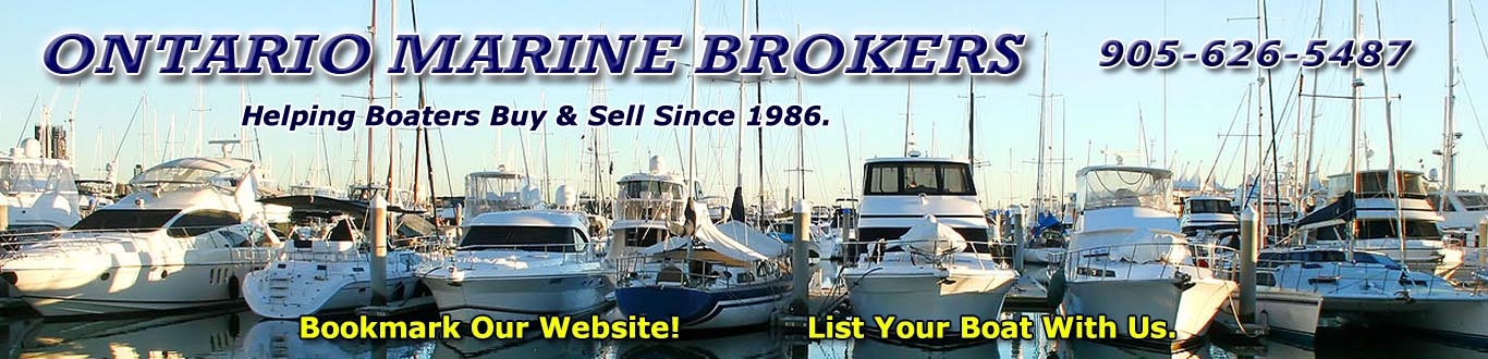 Power and sail boat marine brokers in the Pickering, Whitby, Bowmanville, Peterborough, Brighton, Trenton And Belleville Areas Of Ontario Canada