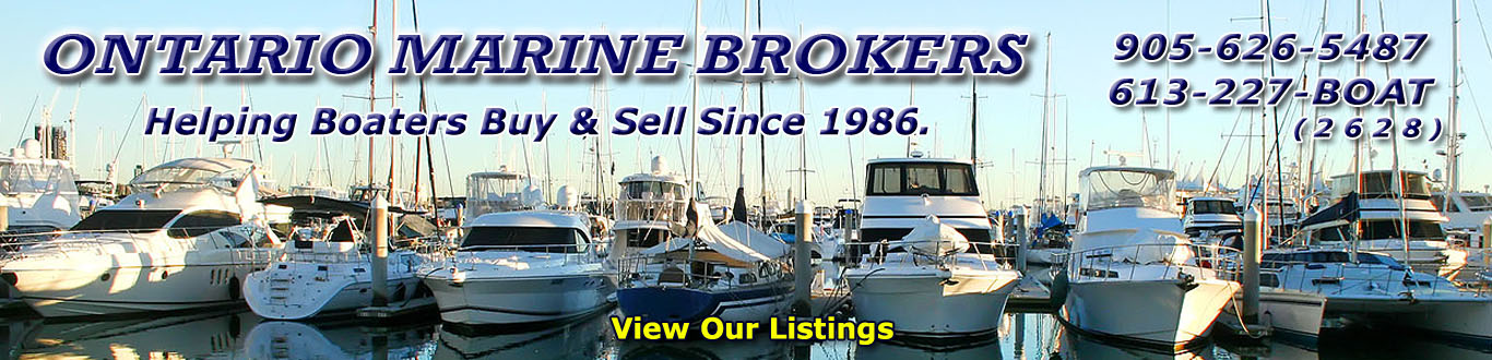 Ontario marine brokers offering power boats and sailboats for sale in the Pickering, Whitby, Bowmanville, Peterborough, Brighton, Trenton And Belleville Areas Of Ontario Canada